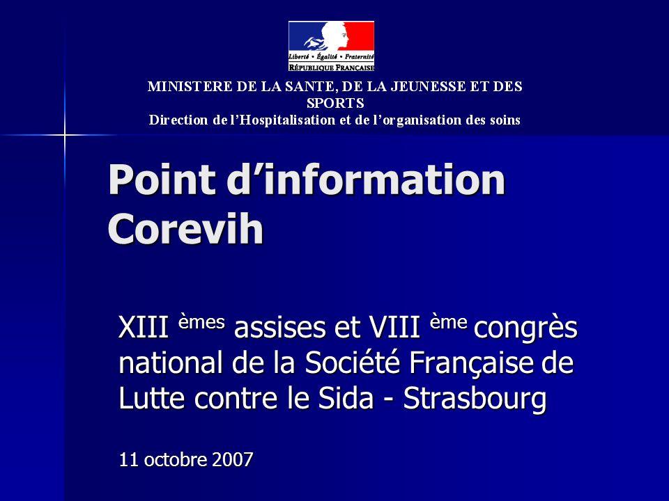 Point dinformation Corevih XIII èmes assises et VIII ème congrès national de la Société Française de Lutte contre le Sida - Strasbourg 11 octobre 2007