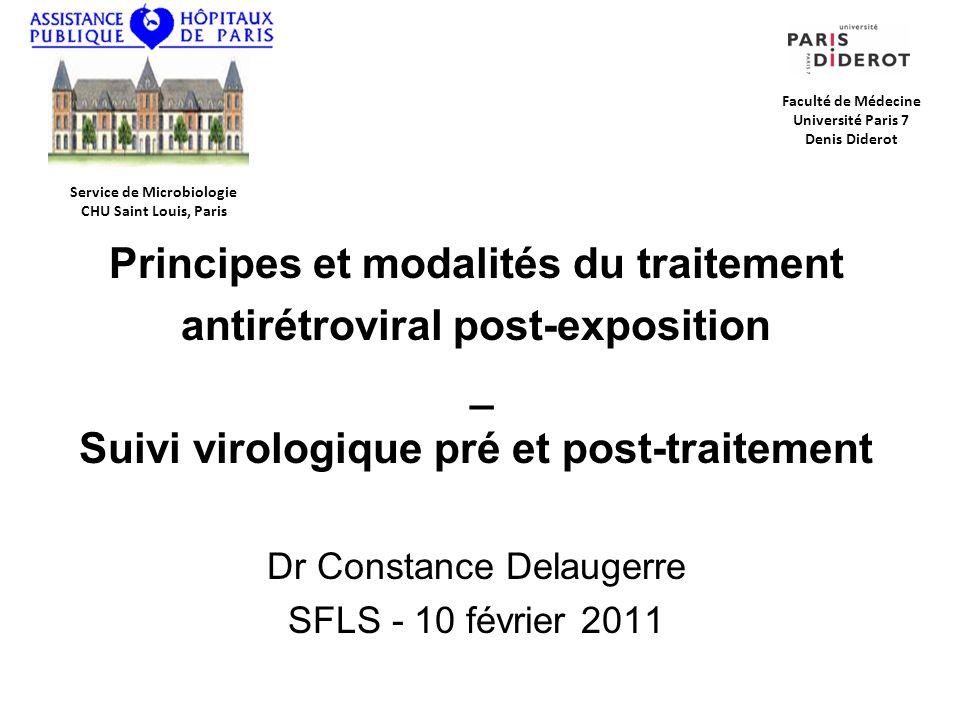 Principes et modalités du traitement antirétroviral post-exposition _ Suivi virologique pré et post-traitement Dr Constance Delaugerre SFLS - 10 févri
