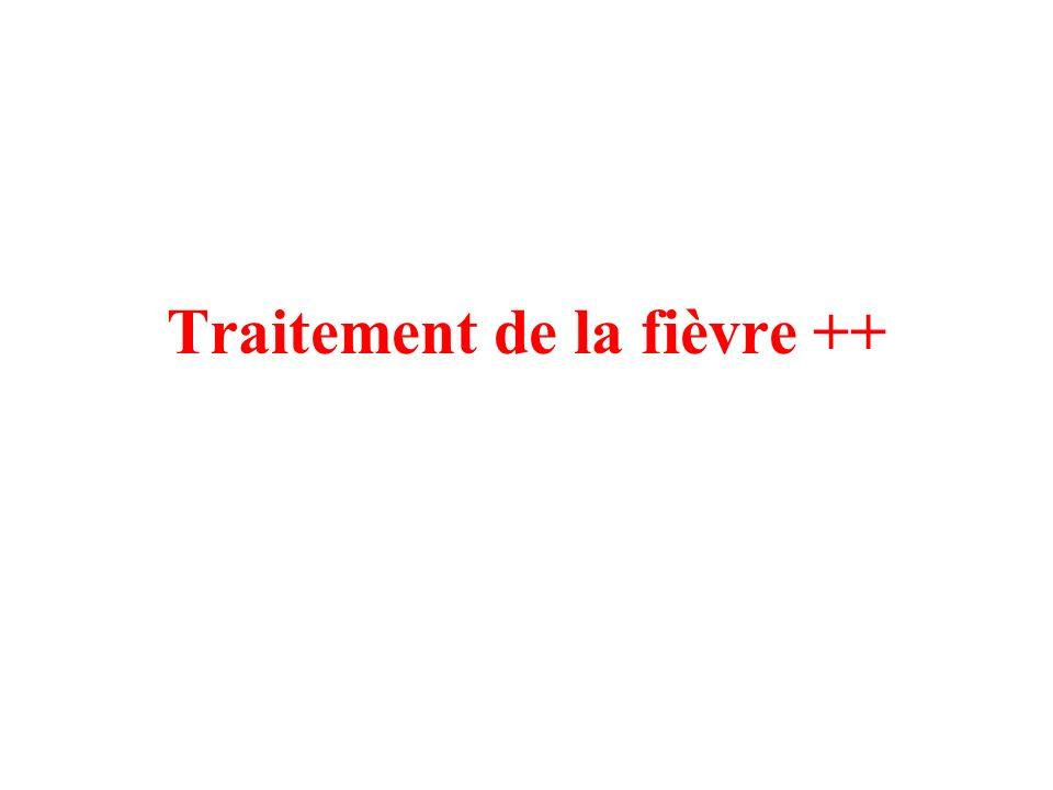 Traitement de la fièvre ++