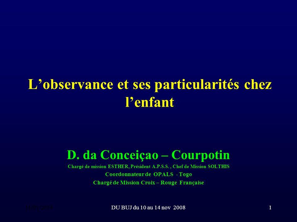 DU BUJ du 10 au 14 nov 20081 Lobservance et ses particularités chez lenfant D.