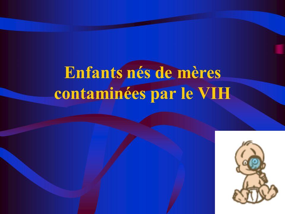 1 Enfants nés de mères contaminées par le VIH