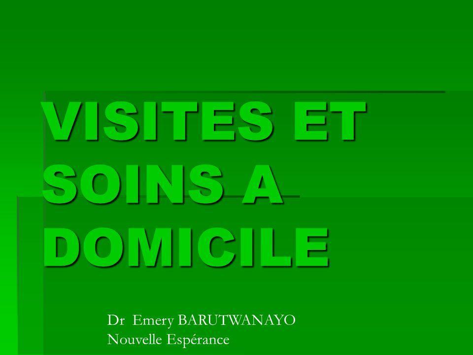 VISITES ET SOINS A DOMICILE Dr Emery BARUTWANAYO Nouvelle Espérance