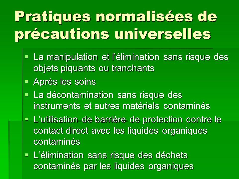 Pratiques normalisées de précautions universelles La manipulation et lélimination sans risque des objets piquants ou tranchants La manipulation et lél