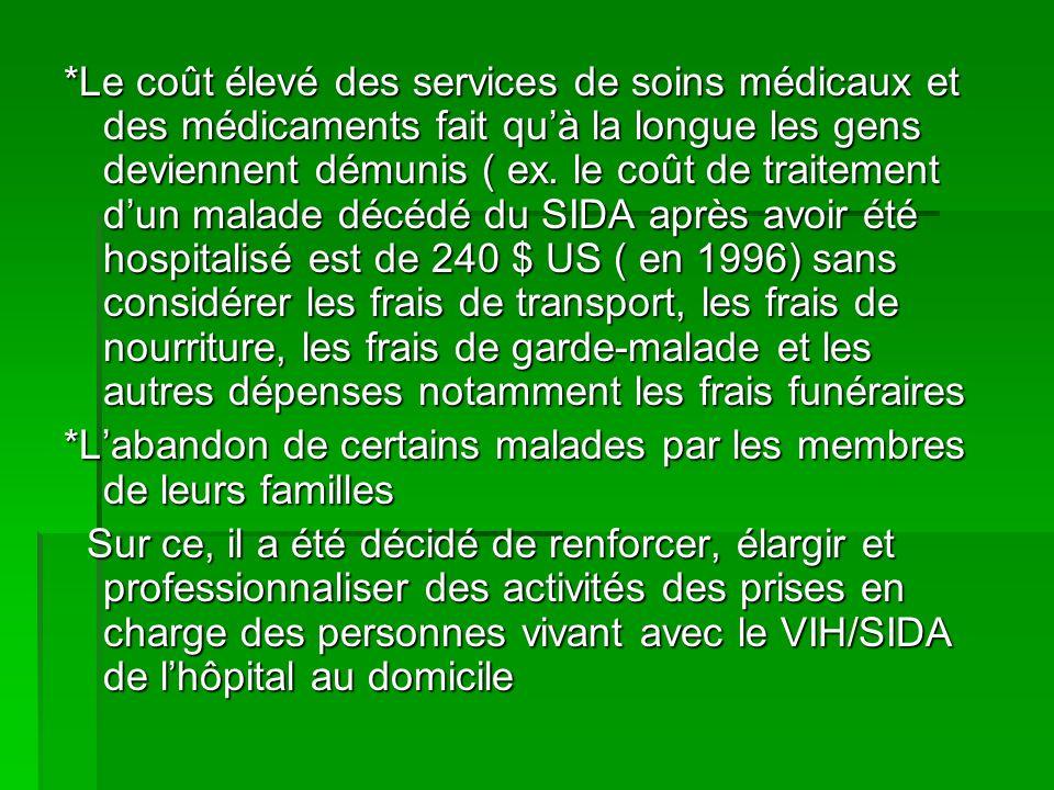 *Le coût élevé des services de soins médicaux et des médicaments fait quà la longue les gens deviennent démunis ( ex. le coût de traitement dun malade