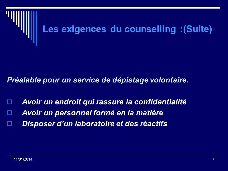 7 11/01/2014 Les exigences du counselling :(Suite) Préalable pour un service de dépistage volontaire. Avoir un endroit qui rassure la confidentialité