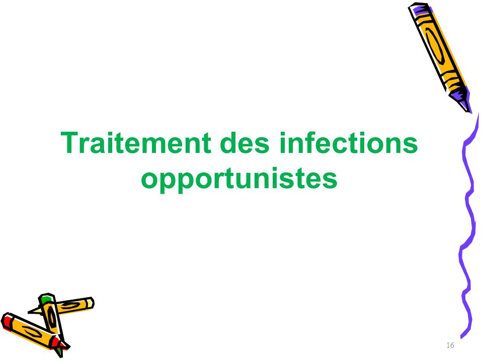 Traitement des infections opportunistes 16