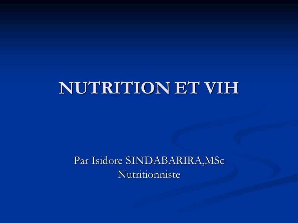 NUTRITION ET VIH Par Isidore SINDABARIRA,MSc Nutritionniste