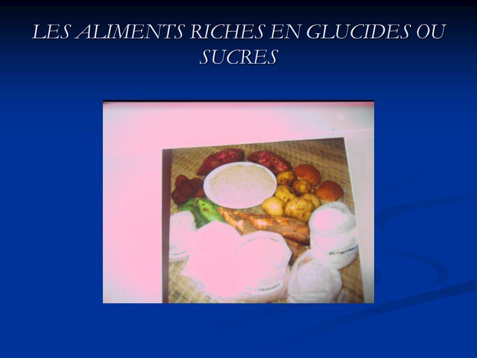 LES ALIMENTS RICHES EN GLUCIDES OU SUCRES