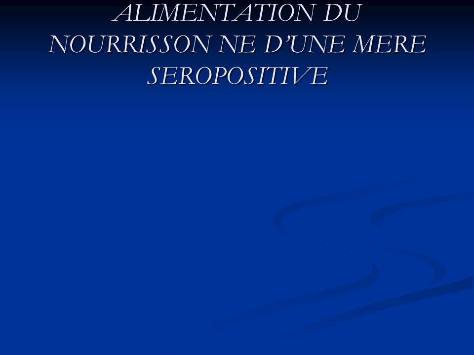 ALIMENTATION DU NOURRISSON NE DUNE MERE SEROPOSITIVE