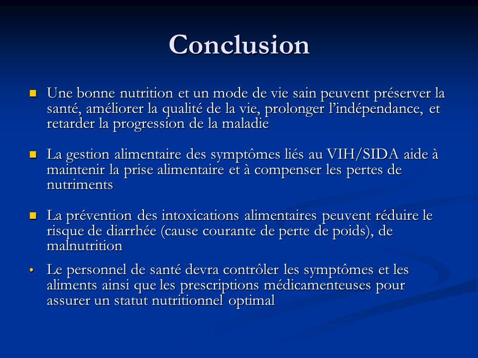 Conclusion Une bonne nutrition et un mode de vie sain peuvent préserver la santé, améliorer la qualité de la vie, prolonger lindépendance, et retarder