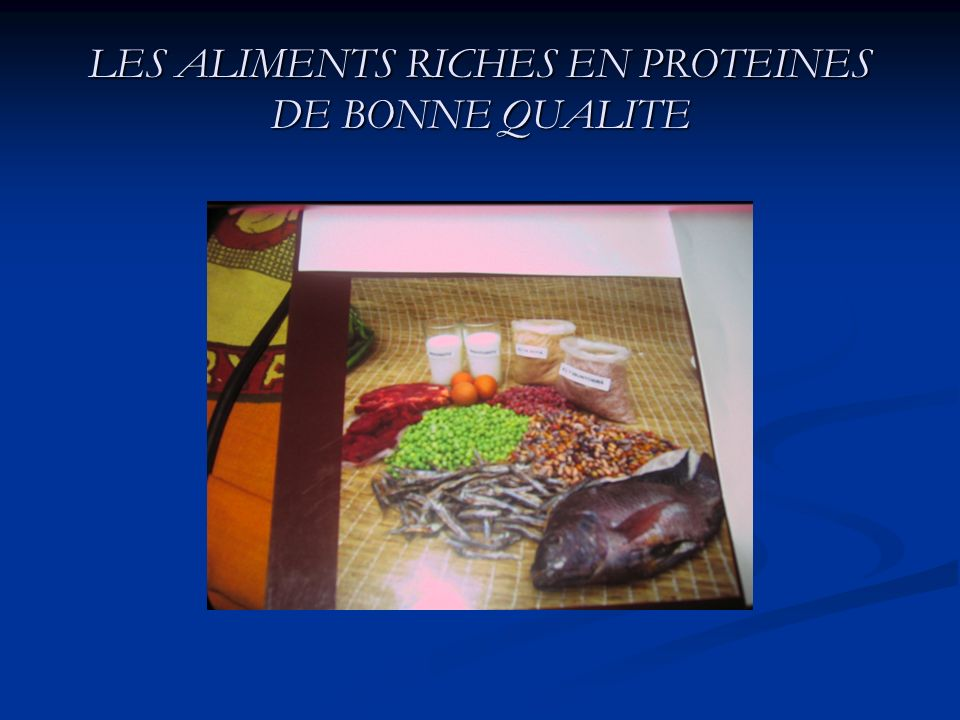 LES ALIMENTS RICHES EN PROTEINES DE BONNE QUALITE