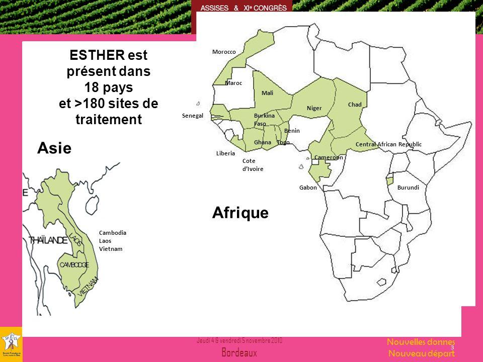Jeudi 4 & vendredi 5 novembre 2010 Bordeaux Nouvelles donnes Nouveau départ 3 ESTHER est présent dans 18 pays et >180 sites de traitement Asie Afrique