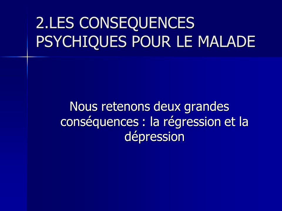 B. Etre en situation de dépendance Le malade atteint du SIDA est dépendant à légard du soignant, de lentourage physiquement et moralement. Le malade a