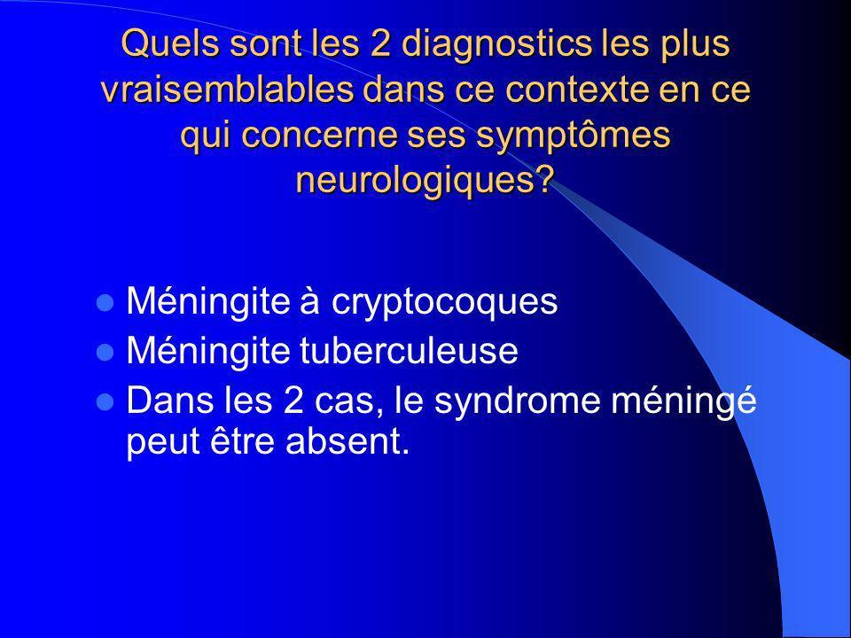 Quels sont les 2 diagnostics les plus vraisemblables dans ce contexte en ce qui concerne ses symptômes neurologiques.