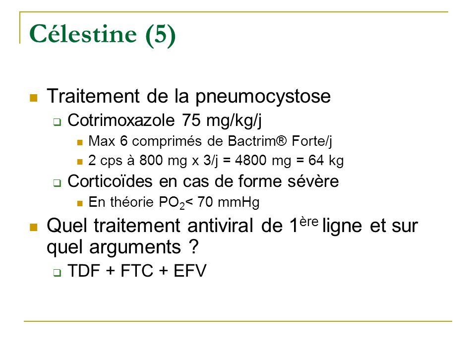 Célestine (5) Traitement de la pneumocystose Cotrimoxazole 75 mg/kg/j Max 6 comprimés de Bactrim® Forte/j 2 cps à 800 mg x 3/j = 4800 mg = 64 kg Corti