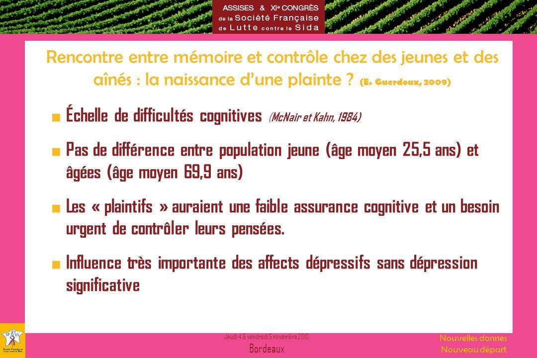 Jeudi 4 & vendredi 5 novembre 2010 Bordeaux Nouvelles donnes Nouveau départ Rencontre entre mémoire et contrôle chez des jeunes et des aînés : la nais