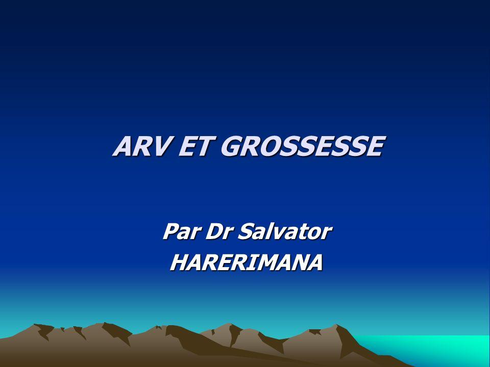 ARV ET GROSSESSE Par Dr Salvator HARERIMANA