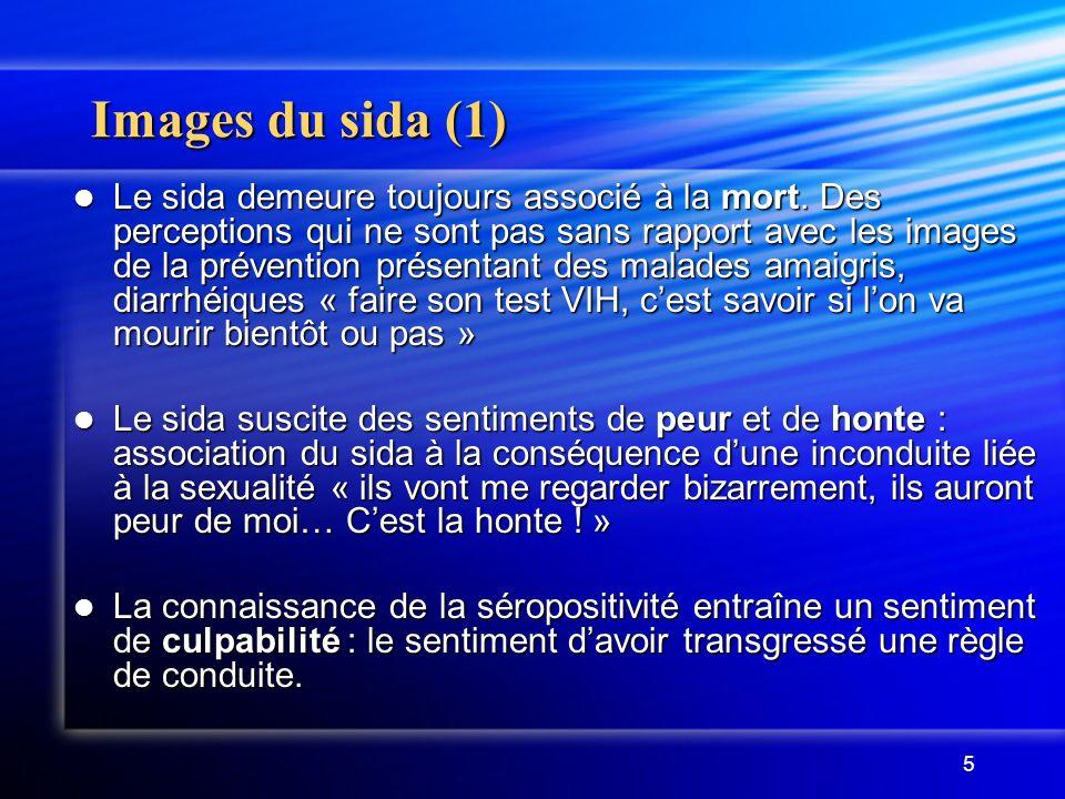 5 Images du sida (1) Le sida demeure toujours associé à la mort. Des perceptions qui ne sont pas sans rapport avec les images de la prévention présent