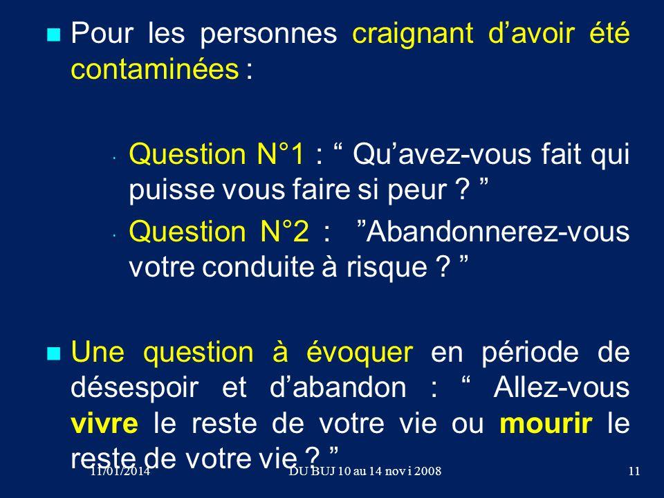 Pour les personnes craignant davoir été contaminées : · · Question N°1 : Quavez-vous fait qui puisse vous faire si peur ? · · Question N°2 : Abandonne