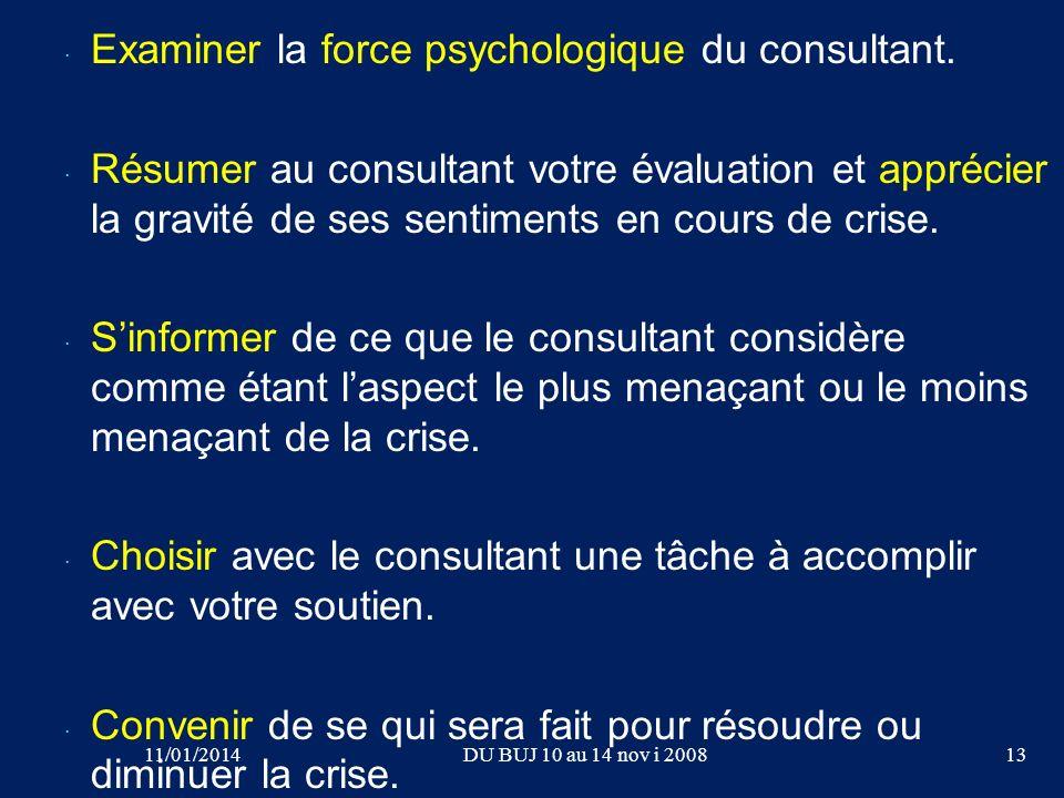 · · Examiner la force psychologique du consultant. · · Résumer au consultant votre évaluation et apprécier la gravité de ses sentiments en cours de cr