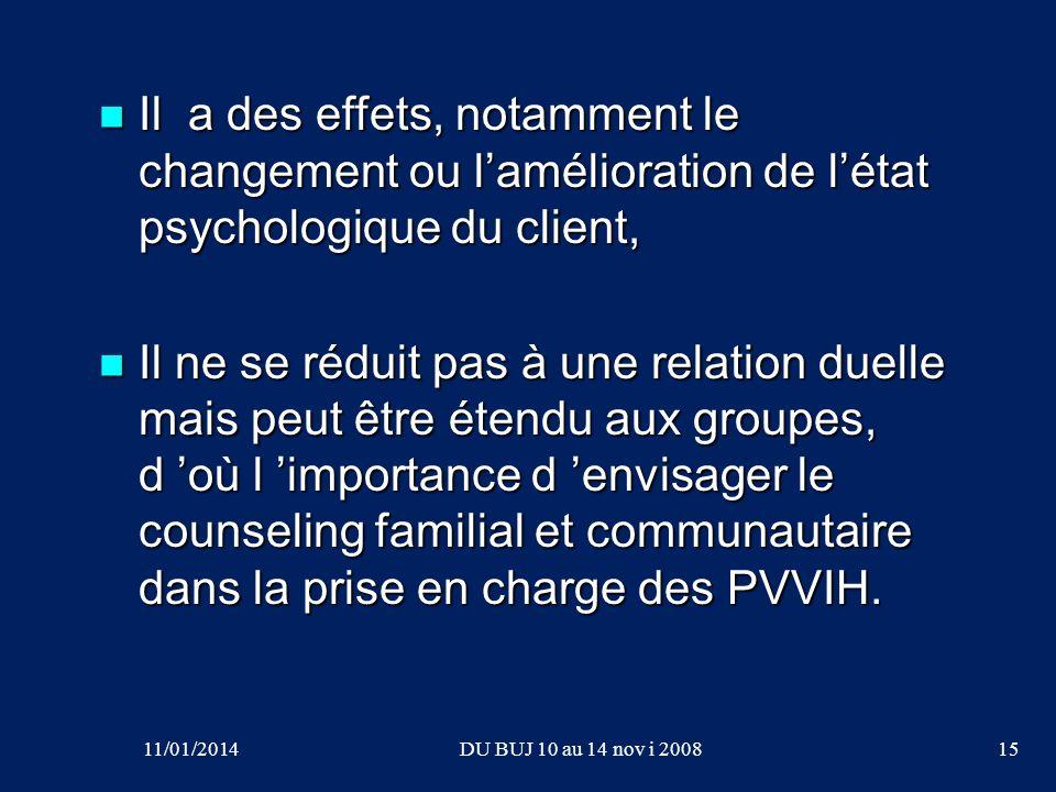 Il a des effets, notamment le changement ou lamélioration de létat psychologique du client, Il a des effets, notamment le changement ou lamélioration