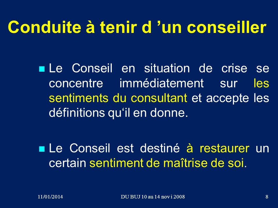 Conduite à tenir d un conseiller Le Conseil en situation de crise se concentre immédiatement sur les sentiments du consultant et accepte les définitio