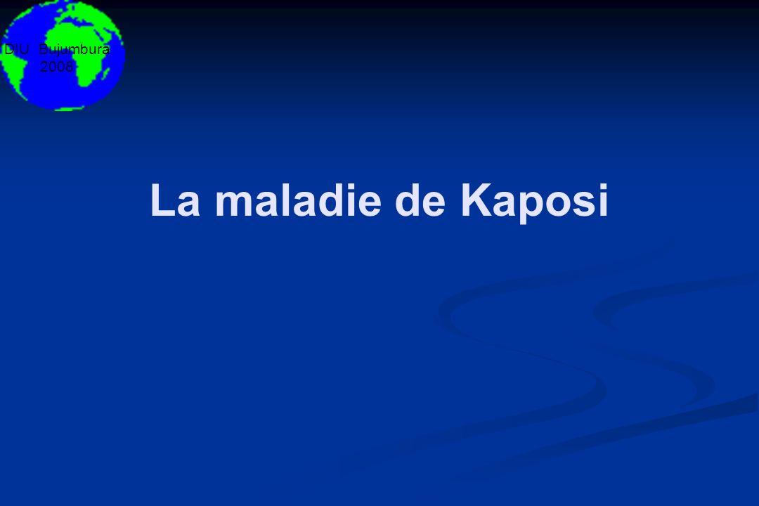 DIU Bujumbura 2008 La maladie de Kaposi