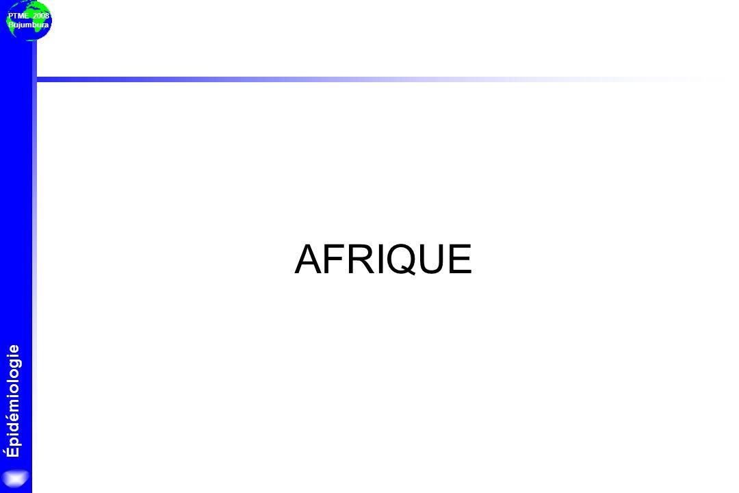 Épidémiologie PTME 2008 Bujumbura Mali Burkina Faso Cameroun République centrafricaine Tchad Cote dIvoire RDC Guinée Nigeria Sénégal Sierra Leone Togo Niger Gambie Guinée-Bissau Guinée équatoriale Gabon Congo Ghana Bénin Liberia Prévalences du VIH chez ladulte 6.0 – 8.0% 4.0 – <6.0% 2.0 – <4.0% 0 – <2.0% Pas de données disponibles Prévalences estimées du VIH en Afrique de louest et centrale 2003 – 2006 Source : rapport ONUSIDA décembre 2007.