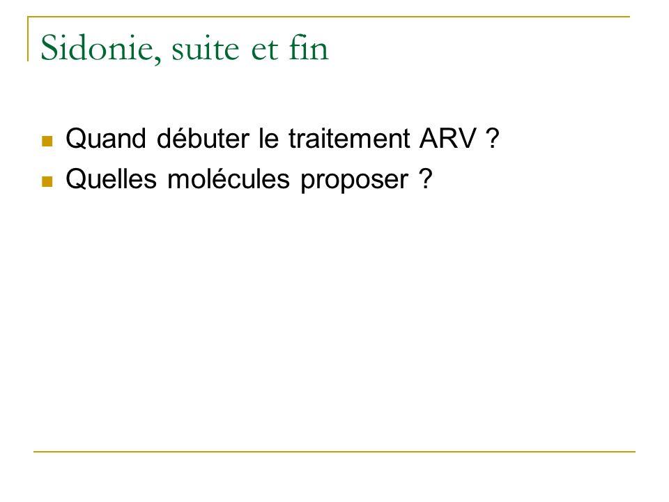 Sidonie, suite et fin Quand débuter le traitement ARV ? Quelles molécules proposer ?