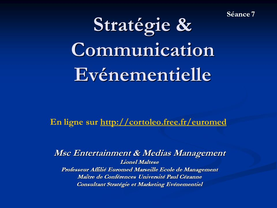Stratégie & Communication Evénementielle Msc Entertainment & Medias Management Lionel Maltese Professeur Affilié Euromed Marseille Ecole de Management