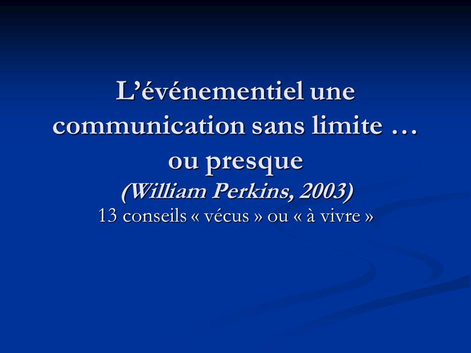 Lévénementiel une communication sans limite … ou presque (William Perkins, 2003) 11 Une autre définition de lEntertainment… Pour créer lenvironnement favorable à la vente, lévénement se met au service du produit en « racontant une histoire, en créant lambiance ».