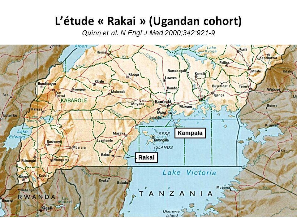 Létude « Rakai » (Ugandan cohort) Quinn et al. N Engl J Med 2000;342:921-9Kampala Rakai