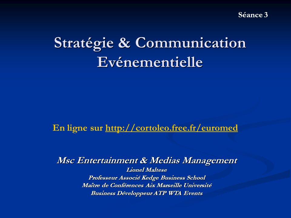 Stratégie & Communication Evénementielle Msc Entertainment & Medias Management Lionel Maltese Professeur Associé Kedge Business School Maître de Confé