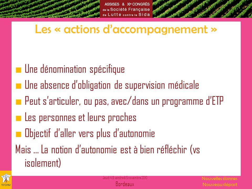 Jeudi 4 & vendredi 5 novembre 2010 Bordeaux Nouvelles donnes Nouveau départ Les « actions daccompagnement » Une dénomination spécifique Une absence do