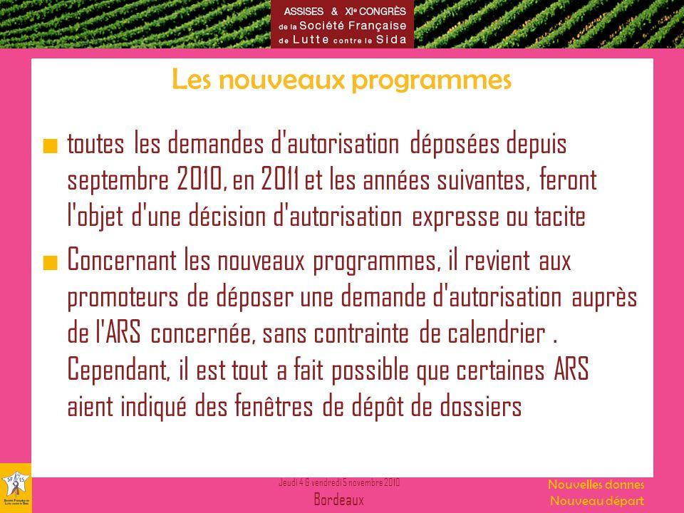 Jeudi 4 & vendredi 5 novembre 2010 Bordeaux Nouvelles donnes Nouveau départ Les nouveaux programmes toutes les demandes d'autorisation déposées depuis