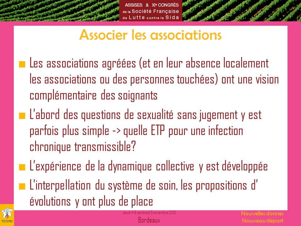 Jeudi 4 & vendredi 5 novembre 2010 Bordeaux Nouvelles donnes Nouveau départ Associer les associations Les associations agréées (et en leur absence loc