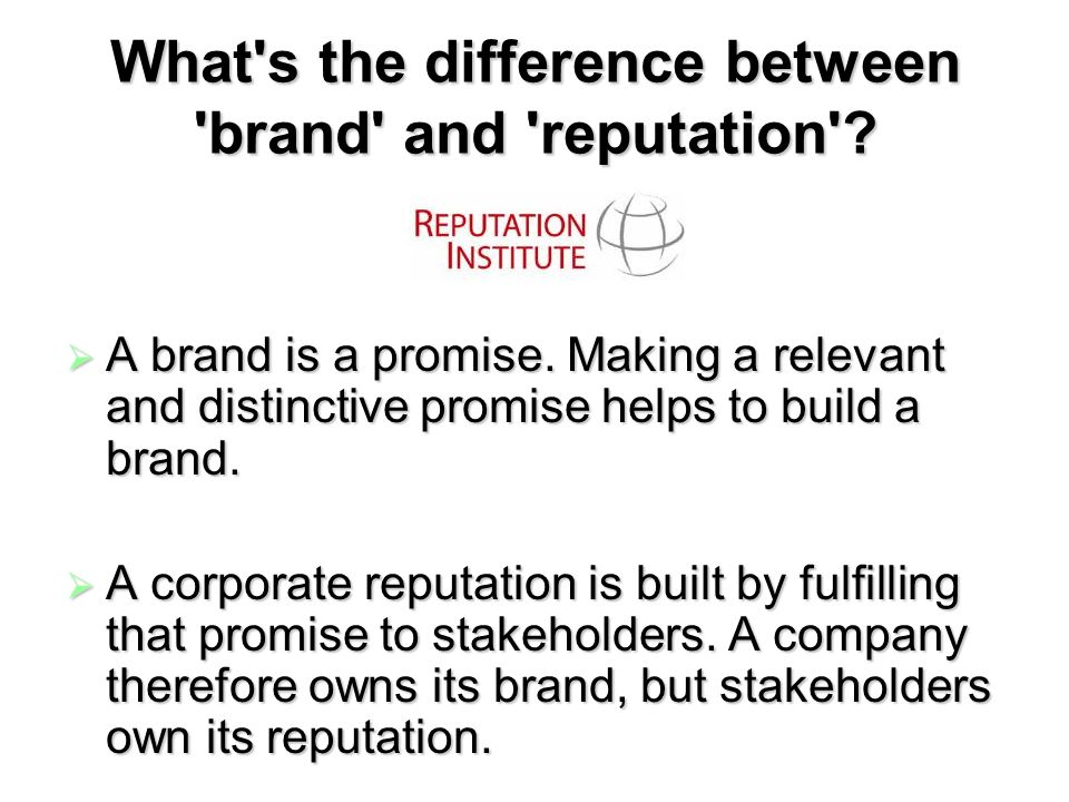 What's the difference between 'brand' and 'reputation'? A brand is a promise. Making a relevant and distinctive promise helps to build a brand. A bran