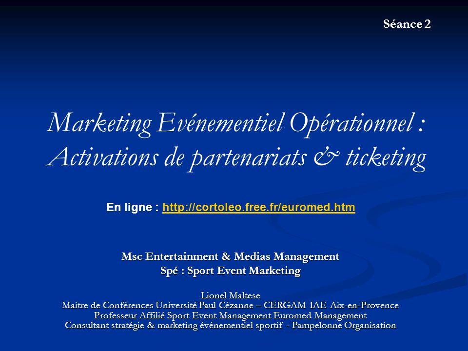 Marketing Evénementiel Opérationnel : Activations de partenariats & ticketing Msc Entertainment & Medias Management Spé : Sport Event Marketing Lionel
