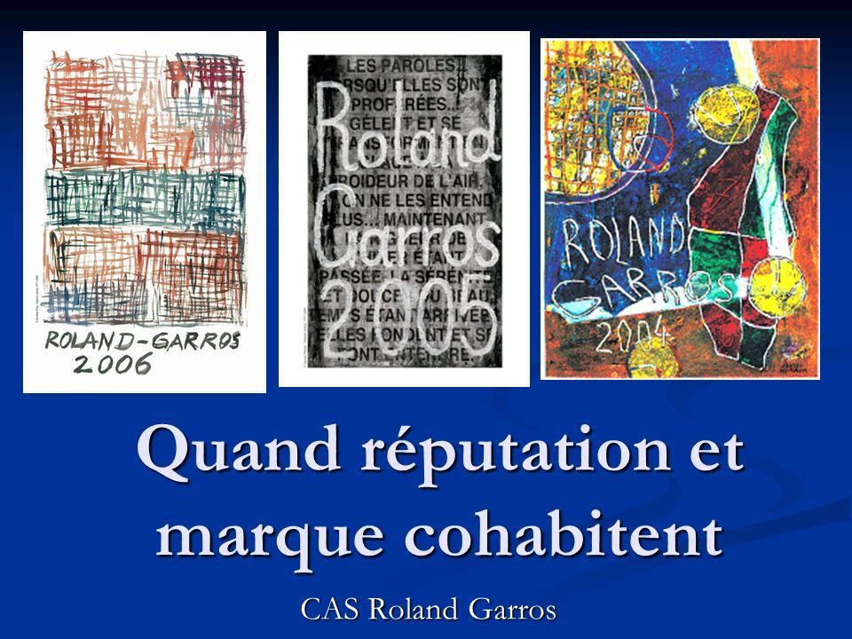 Quand réputation et marque cohabitent CAS Roland Garros