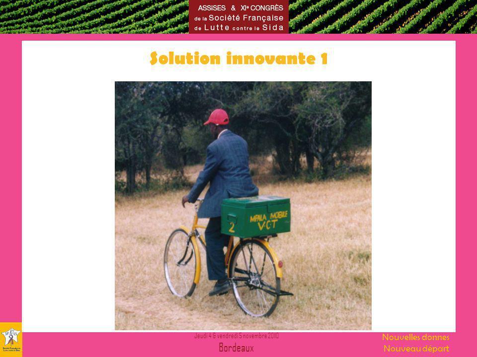 Jeudi 4 & vendredi 5 novembre 2010 Bordeaux Nouvelles donnes Nouveau départ Solution innovante 1