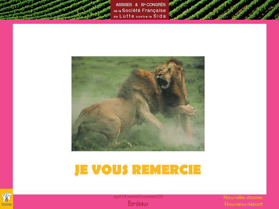 Jeudi 4 & vendredi 5 novembre 2010 Bordeaux Nouvelles donnes Nouveau départ JE VOUS REMERCIE