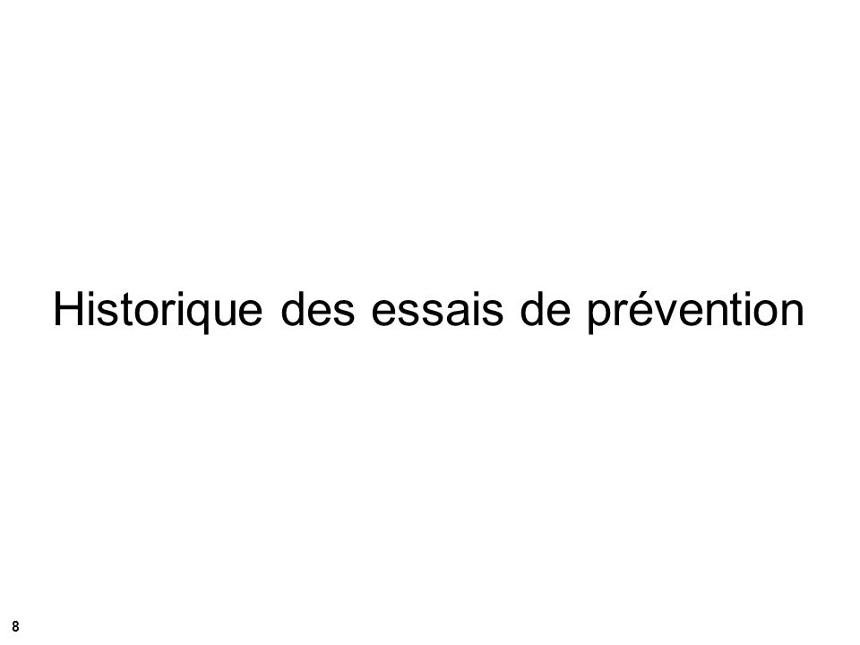 Historique des essais de prévention 8