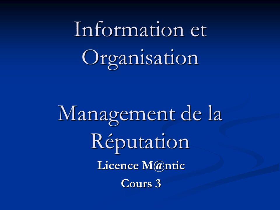 Information et Organisation Management de la Réputation Licence M@ntic Cours 3