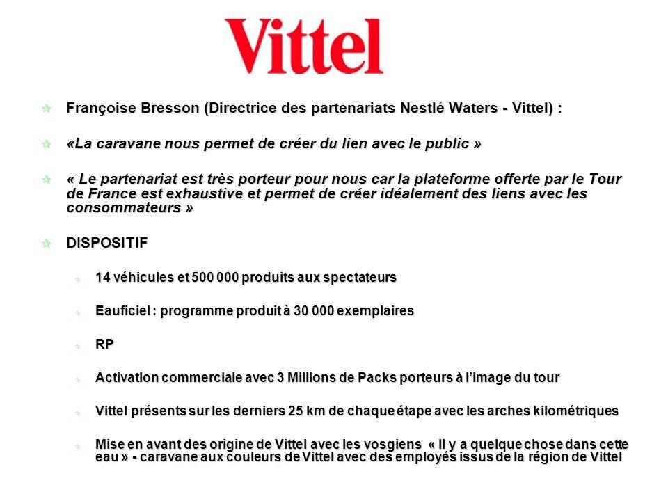 Françoise Bresson (Directrice des partenariats Nestlé Waters - Vittel) : Françoise Bresson (Directrice des partenariats Nestlé Waters - Vittel) : «La