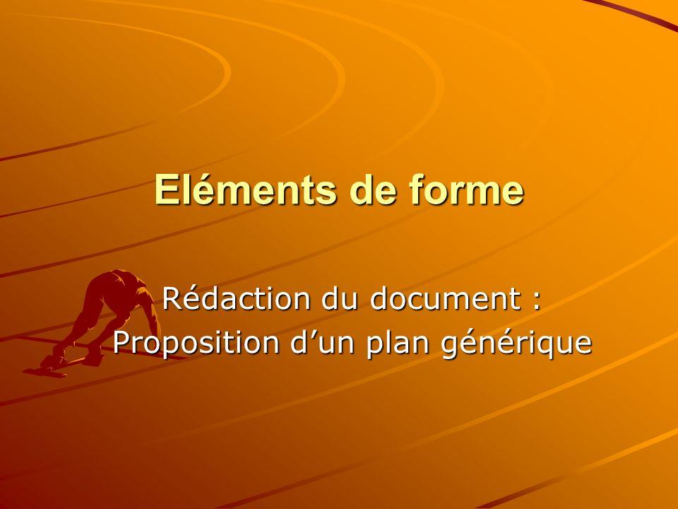 Eléments de forme Rédaction du document : Proposition dun plan générique