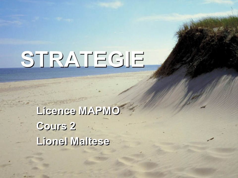 De la stratégie au Marketing Stratégie –Analyser –Planifier –Positionner –Décider –Prévoir –Evoluer Stratégie –Analyser –Planifier –Positionner –Décider –Prévoir –Evoluer Marketing –Conception Produit – Service –Promotion – Communication –Distribuer –Tarifer –Force de Vente Marketing –Conception Produit – Service –Promotion – Communication –Distribuer –Tarifer –Force de Vente Opérationnaliser Formaliser