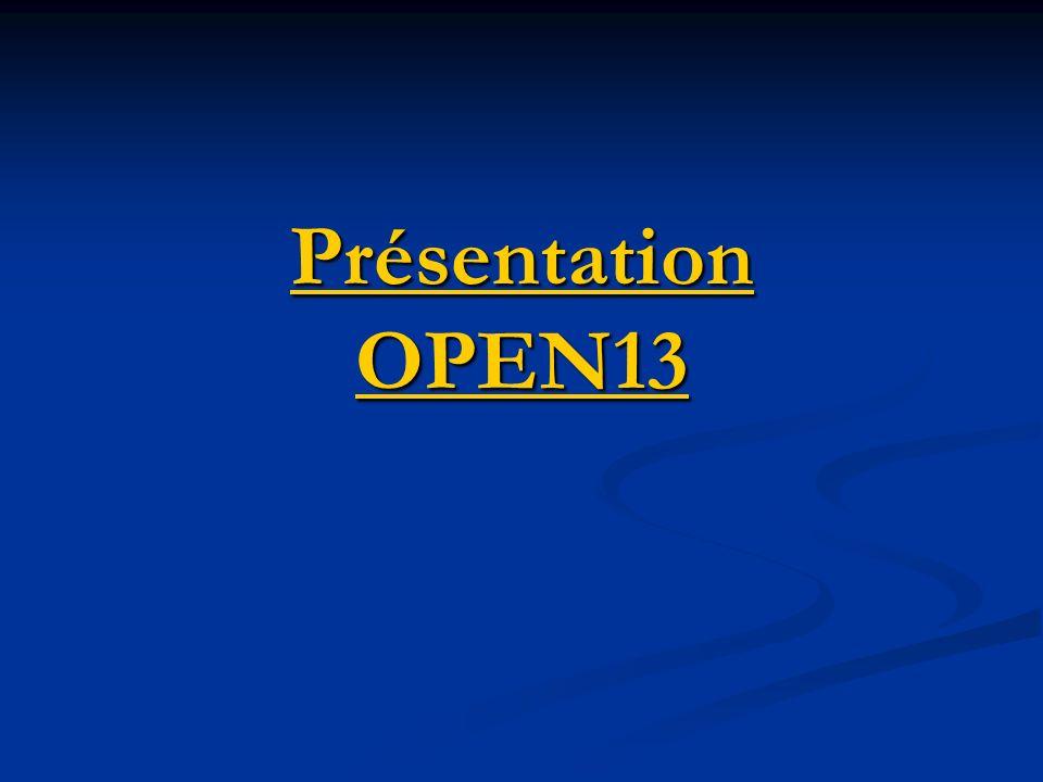 Présentation OPEN13 Présentation OPEN13