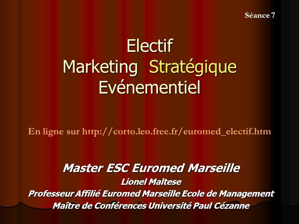Electif Marketing Stratégique Evénementiel Master ESC Euromed Marseille Lionel Maltese Professeur Affilié Euromed Marseille Ecole de Management Maître