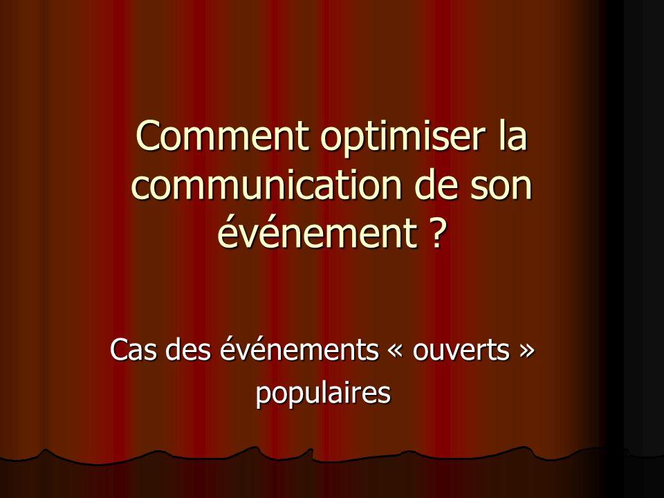 Comment optimiser la communication de son événement ? Cas des événements « ouverts » populaires