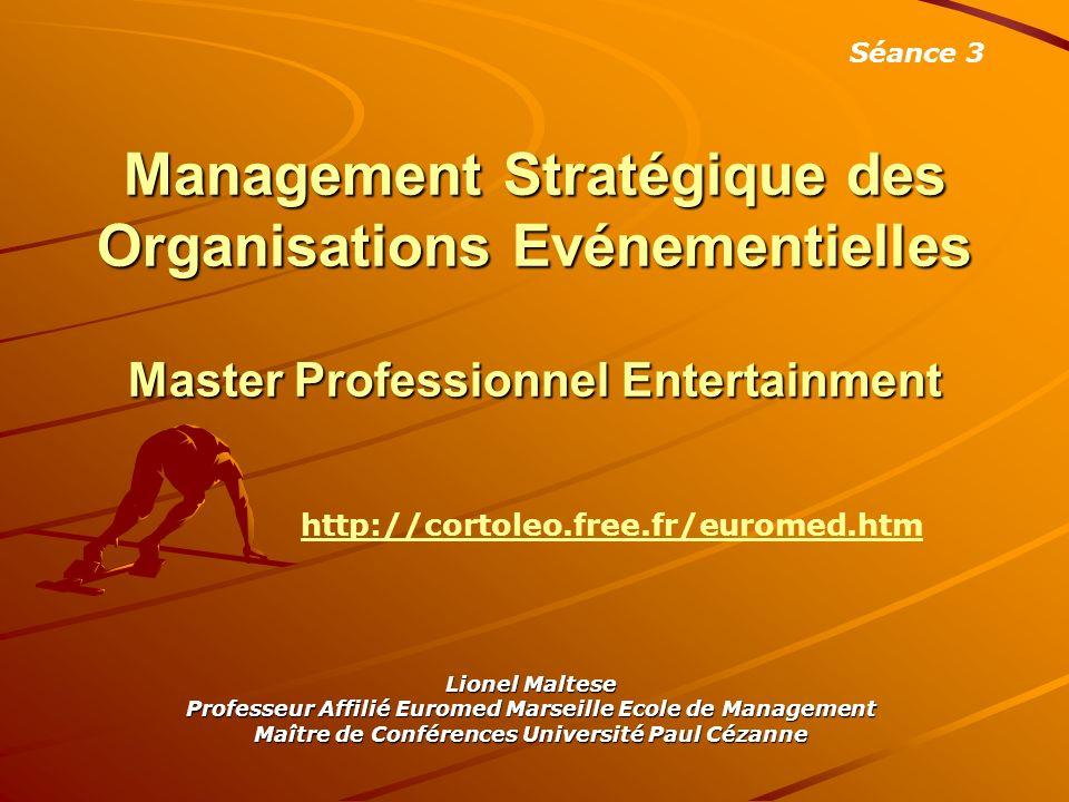 Management Stratégique des Organisations Evénementielles Master Professionnel Entertainment Lionel Maltese Professeur Affilié Euromed Marseille Ecole